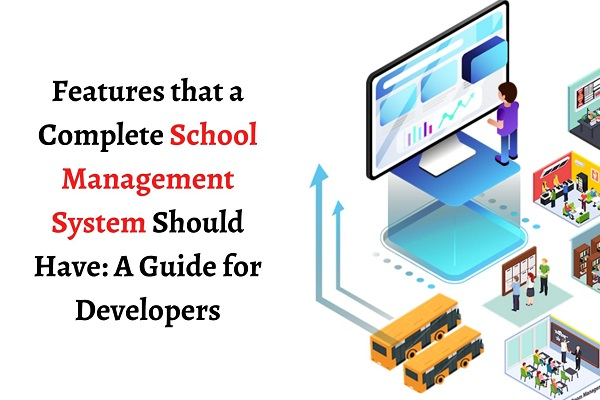 Features of a complete school management software. A guide for software developers